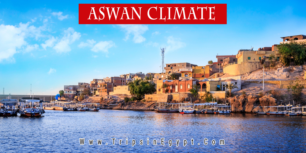 Aswan Climate - Trips In Egypt