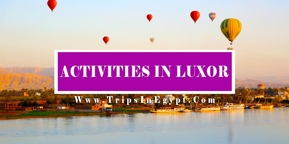Best Things To Do In Luxor - Trips in Egypt