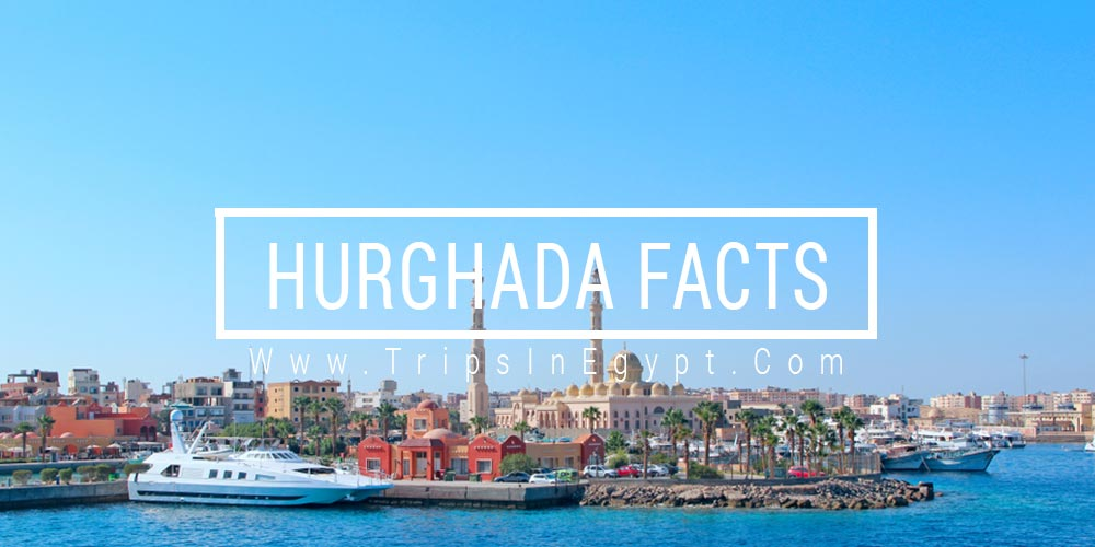 Hurgada Facts - Trips in Egypt