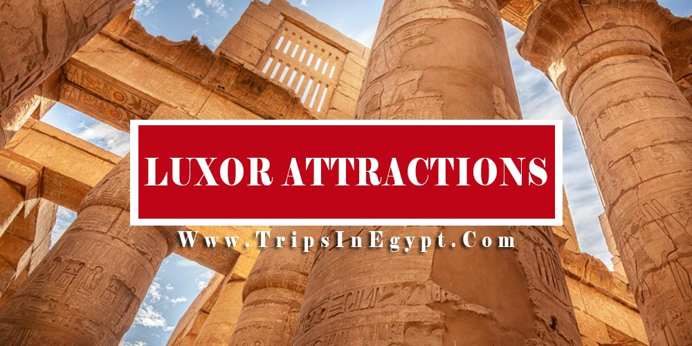 Luxor Attractions - Trips in Egypt