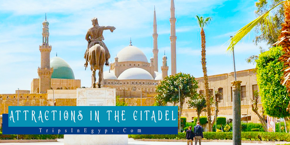 Attractions in Cairo Citadel - Trips In Egypt