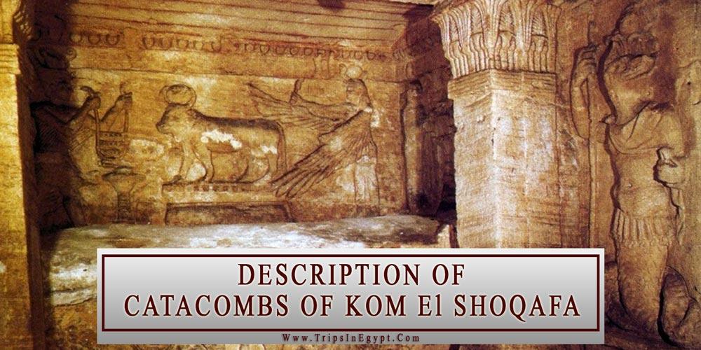 Catacombs of Kom EL ShoqafaDescription - Alexandria Attractions - Trips In Egypt