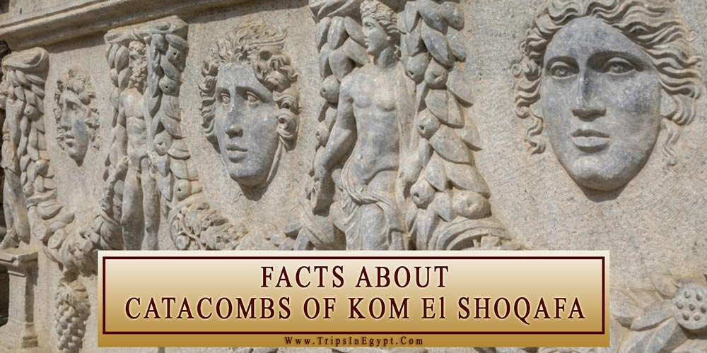 Catacombs of Kom El Shoqafa Facts - Alexandria Attractions - Trips In Egypt