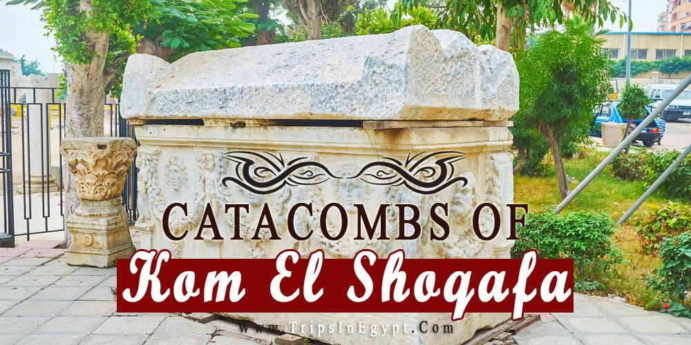 Catacombs of Kom El Shoqafa - Trips in Egypt