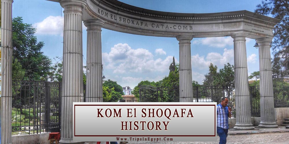 Kom EL Shoqafa History - Alexandria Attractions - Trips In Egypt