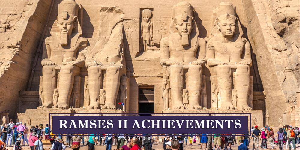 Ramses II Achievements - Trips in Egypt