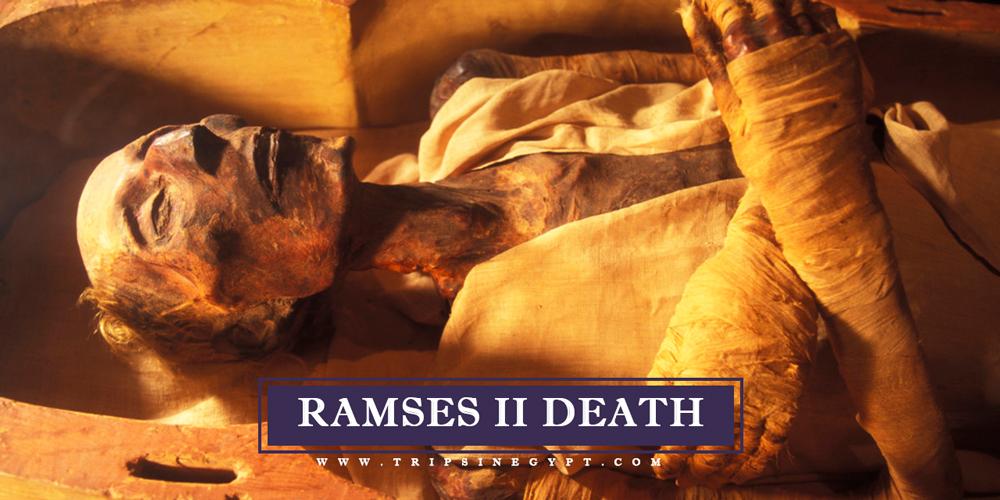 Ramses II Death - Trips In Egypt