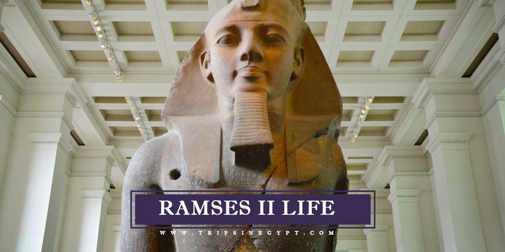 Ramses II Life - Trips In Egypt