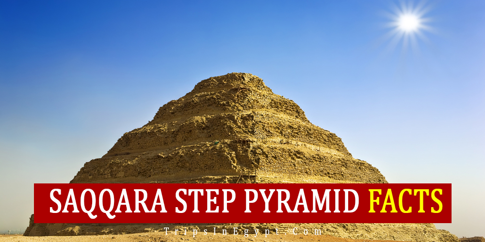 Saqqara Step Pyramid Facts - Trips in Egypt