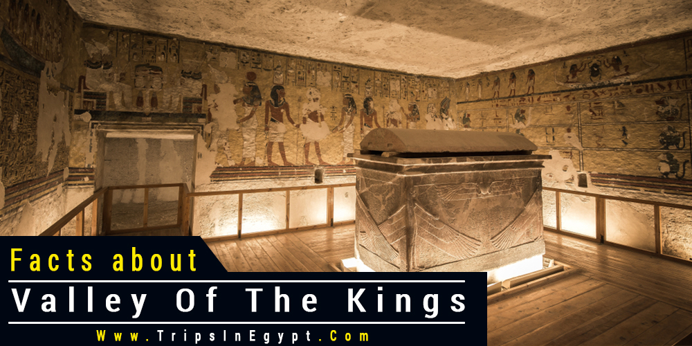 Valley of The Kings Facts - Trips In Egypt