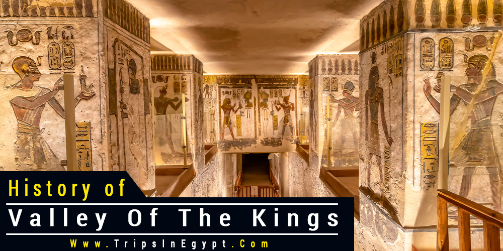 Valley of The Kings History - Trips In Egypt