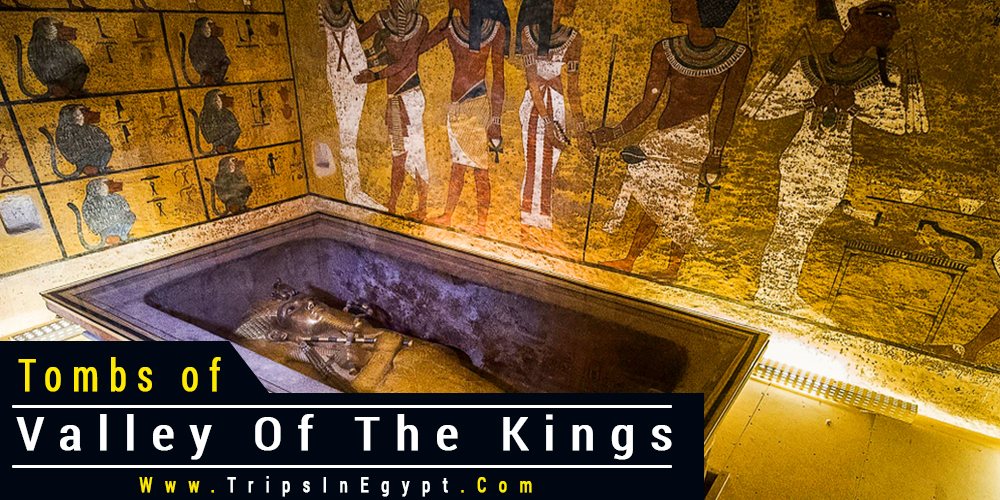 Valley of The Kings Tombs - Trips In Egypt