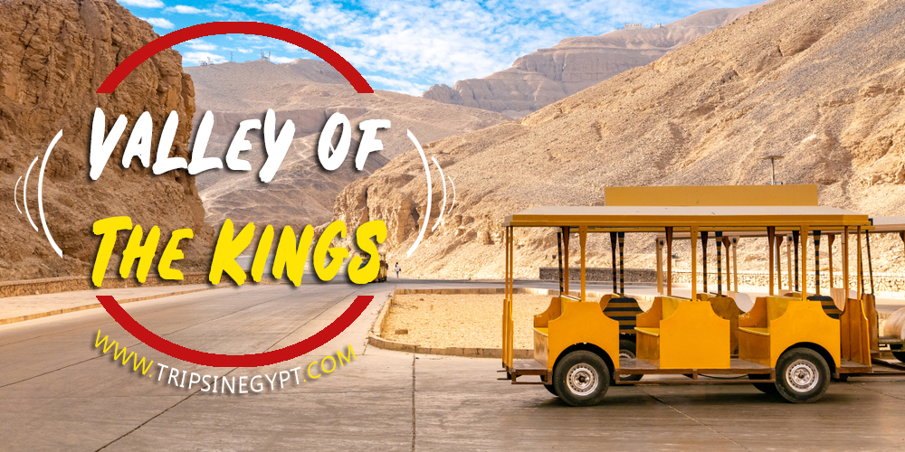 Valley of The Kings - Trips in Egypt