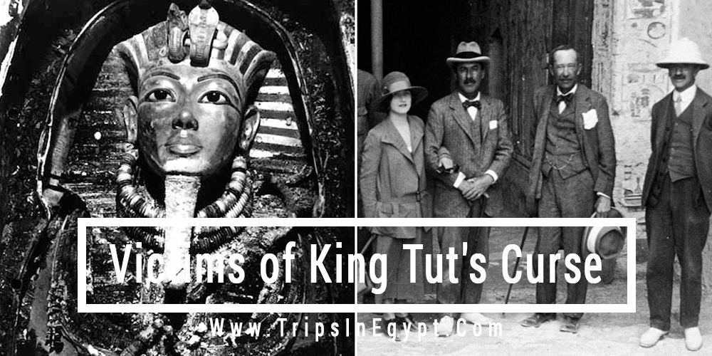 Victims of King Tut'sCurse - Trips In Egypt