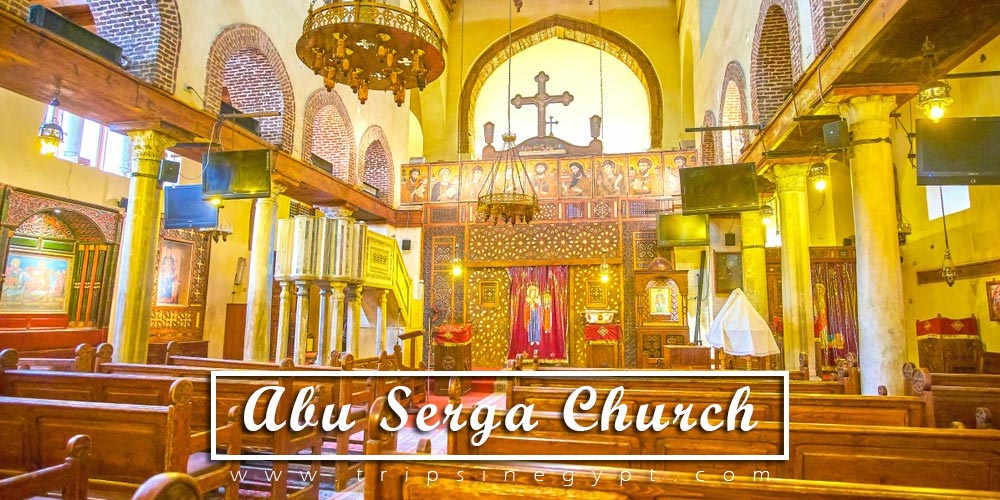 Abu Serga Church of Cairo | Abu Serga Church Facts | Abu Serga Church History