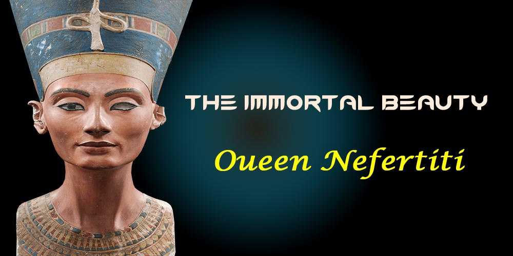Queen Nefertiti - Trips in Egypt