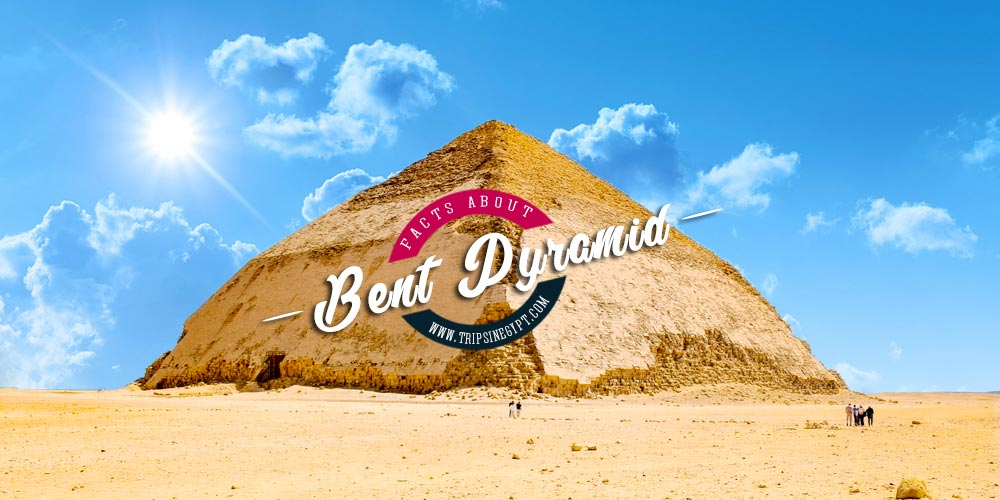 Bent Pyramid at Dahshur - Bent Pyramid of Snefru - Bent Pyramid Facts