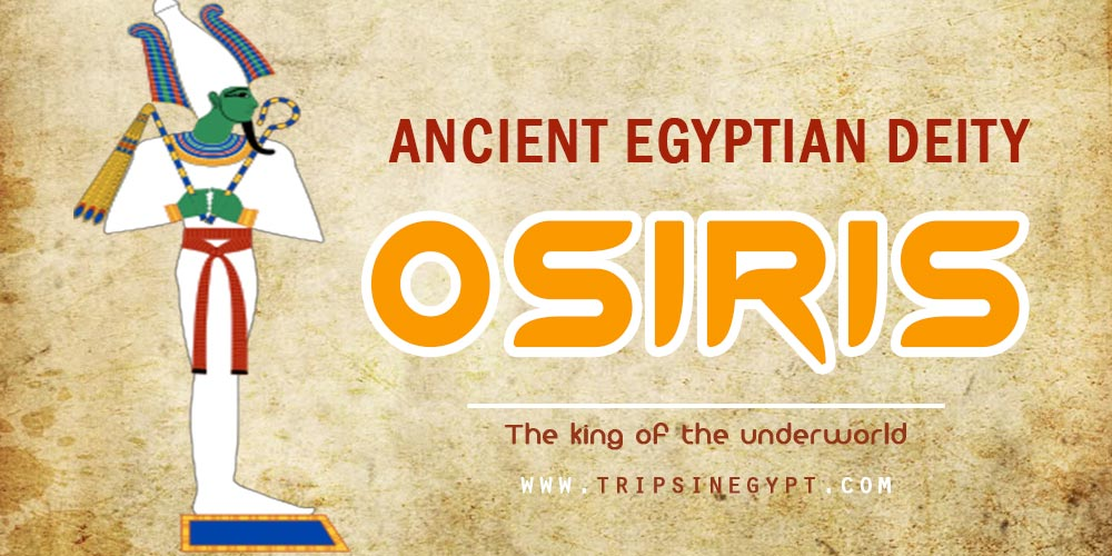 Ancient Egyptian God Osiris- Trips in Egypt