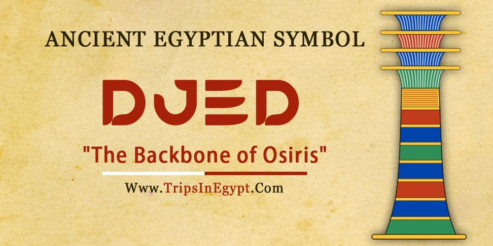 Ancient Egyptian Symbol Djed - Trips in Egypt