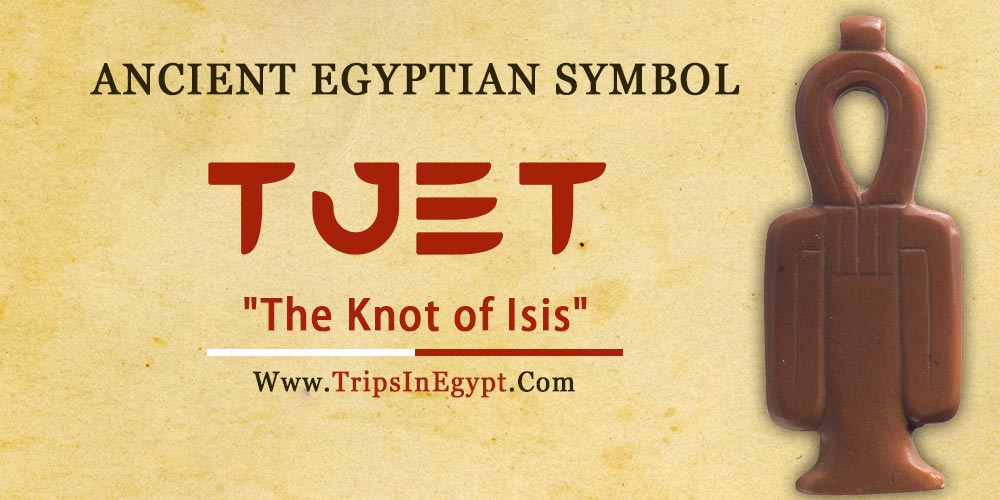 Ancient Egyptian Symbol Tjet - Trips in Egypt
