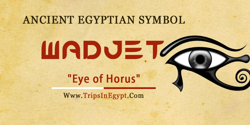 Ancient Egyptian Symbol Wadjet - Trips in Egypt