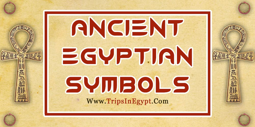 Ancient Egyptian Symbols - Trips in Egypt
