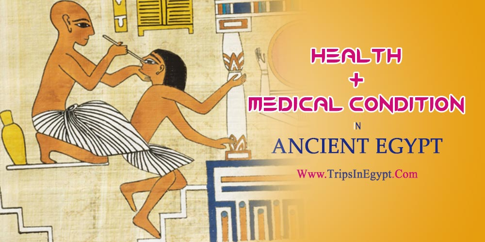Health in Ancient Egypt - The Daily Life of Ancient Egyptian - Trips in Egypt