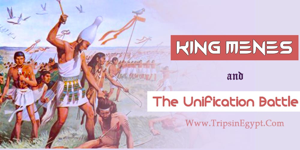 King Menes and The Unification Battle of Egypt - Unification of Lower & Upper Egypt
