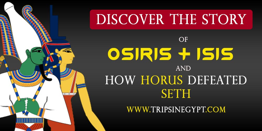 The Story of Osiris and Isis - Trips in Egypt