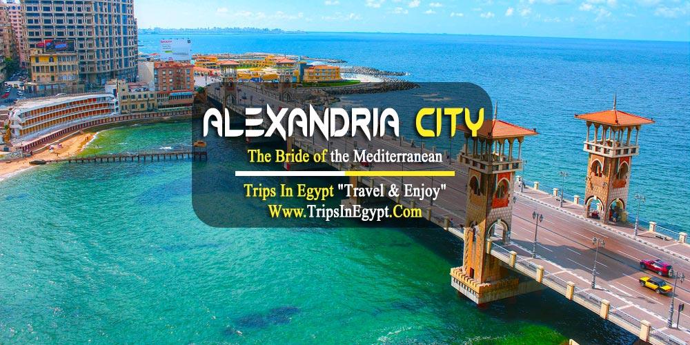 Alexandria City- Luxury Egypt Tours - Trips In Egypt