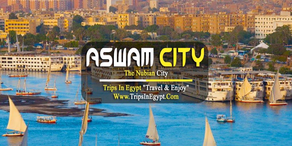 Aswan City - Luxury Egypt Tours - Trips In Egypt