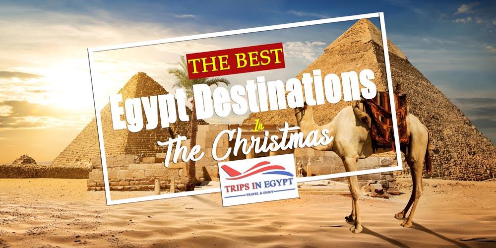 Egypt Destinations - Egypt Christmas Tours - Trips in Egypt