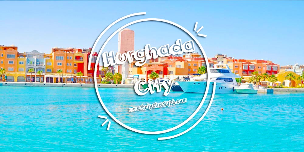 Hurghada City - Egypt Budget Tours - Trips In Egypt