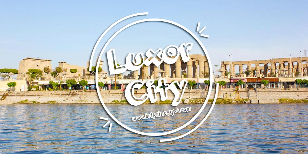 Luxor City - Egypt Budget Tours - Trips In Egypt