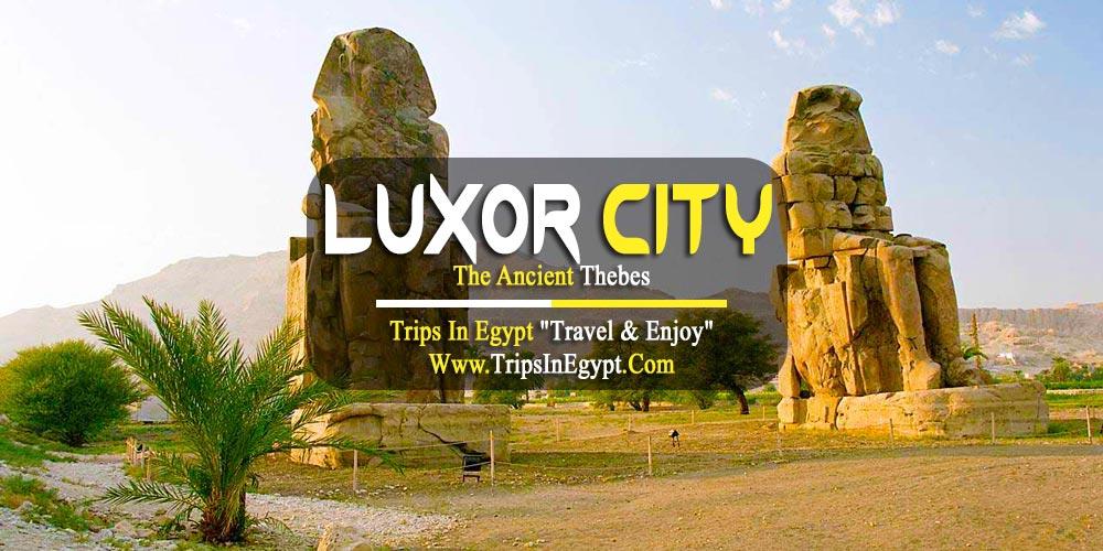 Luxor City - Luxury Egypt Tours - Trips In Egypt