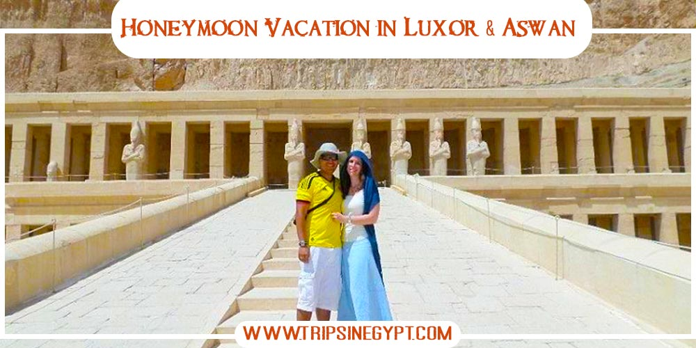 Luxor and Aswan City - Honeymoon Packages to Egypt - Trips in Egypt