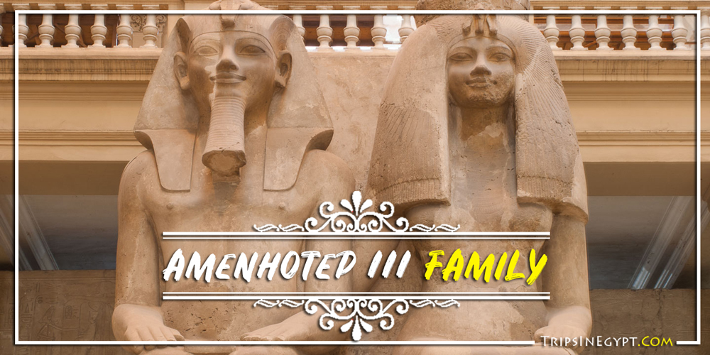Amenhotep III Family - Trips In Egypt