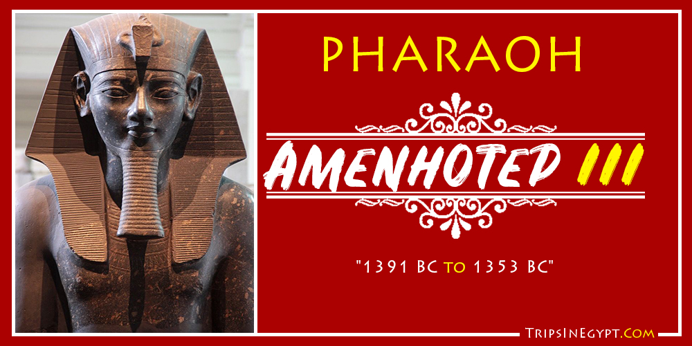 Amenhotep III - Trips In Egypt