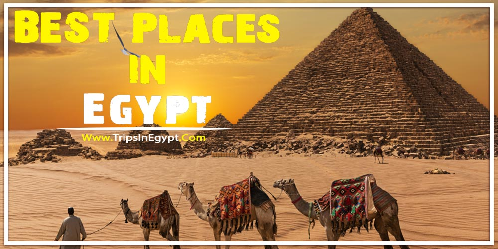 Best Places In Egypt - Trips In Egypt