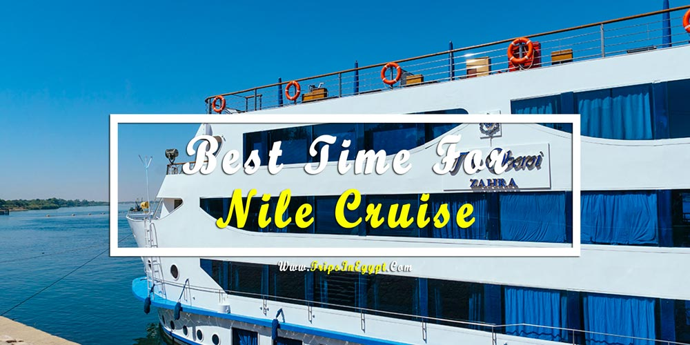 Best Time for Nile Cruise - Best Time to Visit Egypt - www.tripsinegypt.com