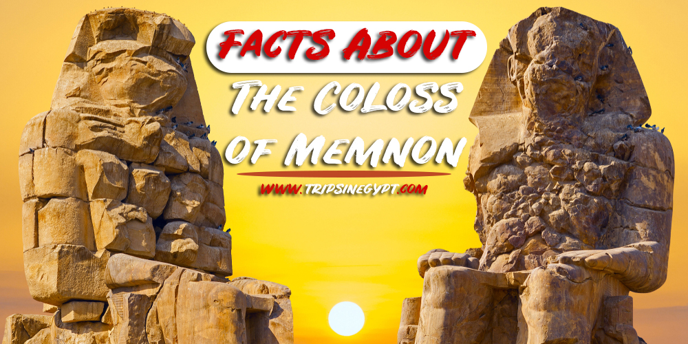 Colossi of Memnon Facts - Trips in Egypt