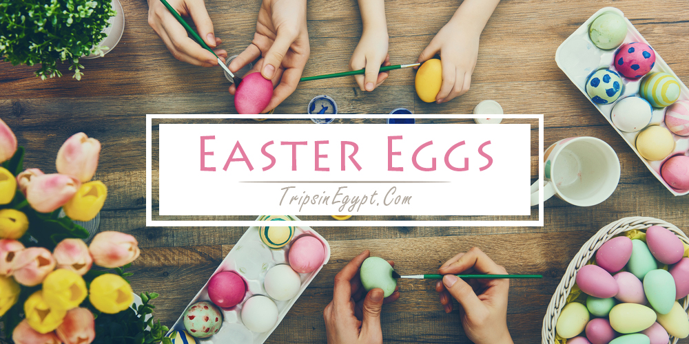 Easter Eggs - Trips in Egypt