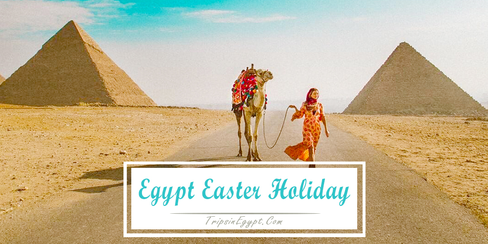 Egypt Easter Holidays - Trips In Egypt
