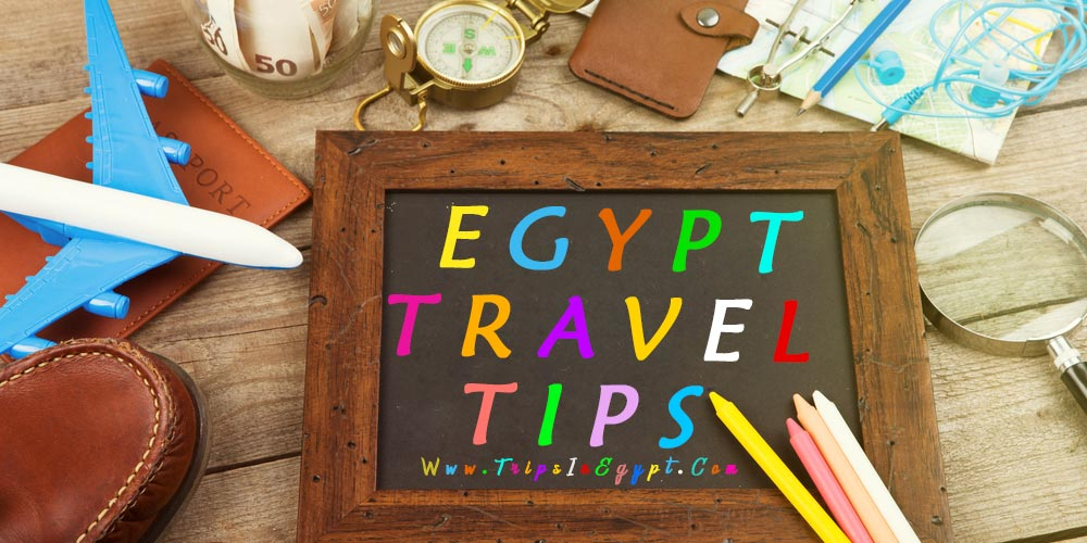 Egypt Travel Tips - Trips in Egypt