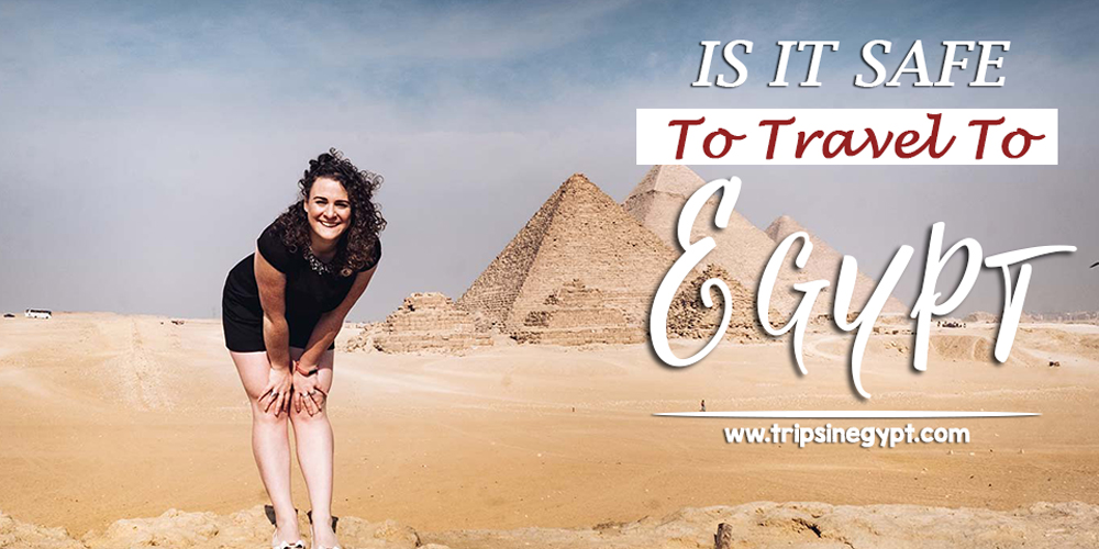 It is safe to travel to Egypt right now - www.tripsinegypt.com