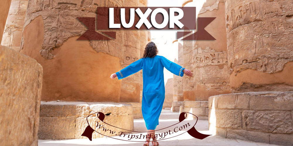 Luxor City - Best Places to Visit in Egypt - ww.tripsinegypt.com