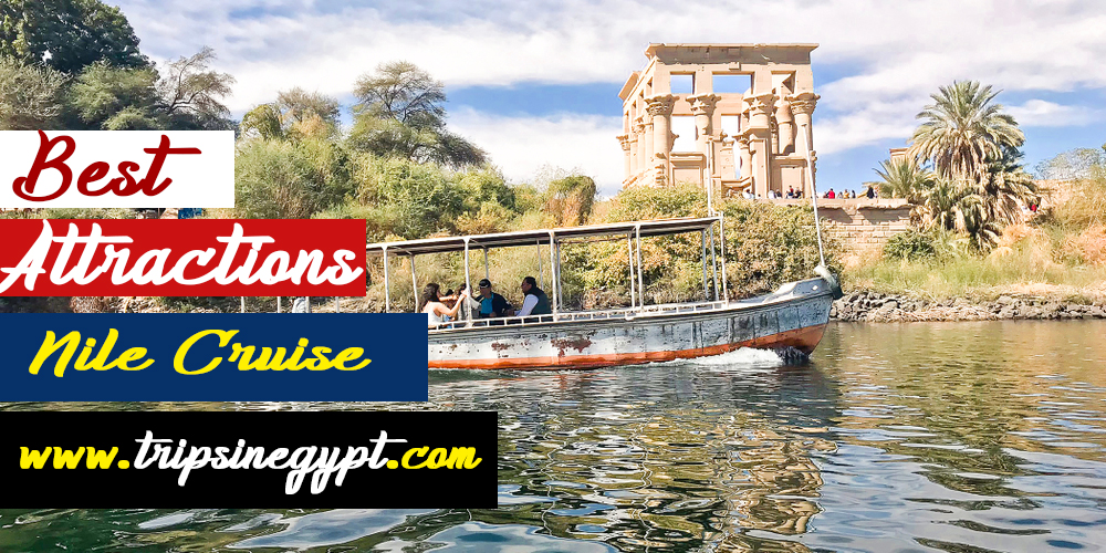 The Attractions Through Nile Cruise - Trips in Egypt