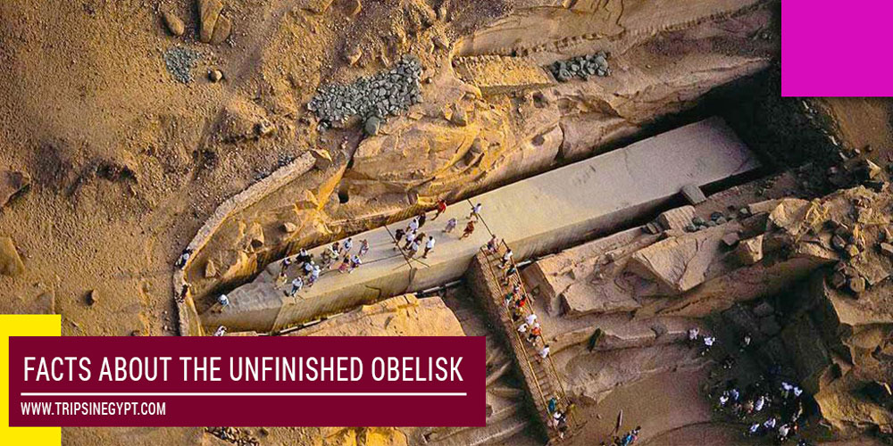 The Unfinished Obelisk Facts - Trips in Egypt
