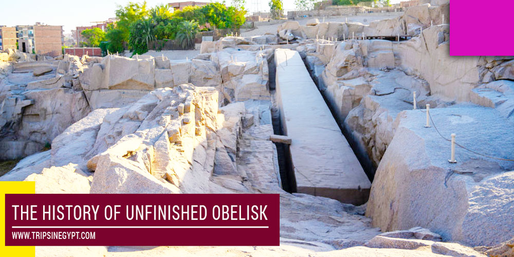 The Unfinished Obelisk History - Trips in Egypt