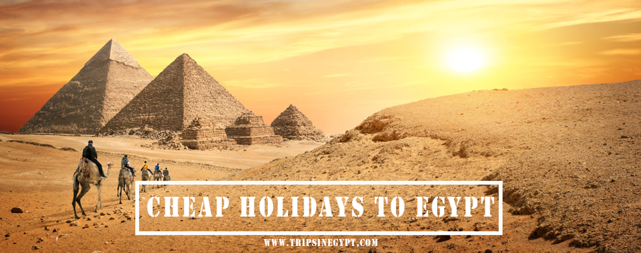 Cheap Tours to Egypt - Trips in Egypt